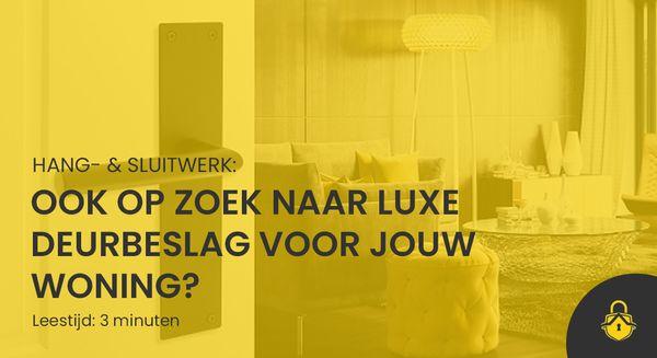 Ook op zoek naar luxe deurbeslag voor jouw woning?